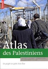 Atlas des Palestiniens: Un peuple en quête d'un Etat (2014) de Jean-Paul Chagnollaud et Pierre Blanc