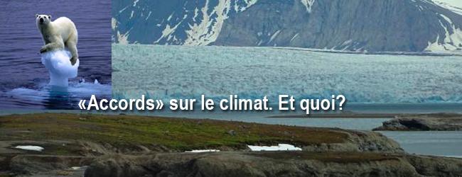 Une avalanche «d'accords sur le climat». Et quoi? Et quoi?