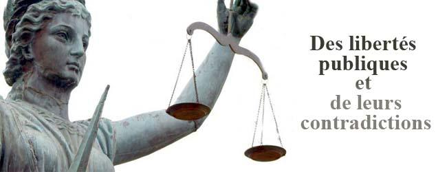 Des libertés publiques et de leurs contradictions (1)