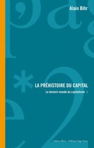 Alain Bihr, «La préhistoire du capital. Le devenir-monde du capitalisme», 2006