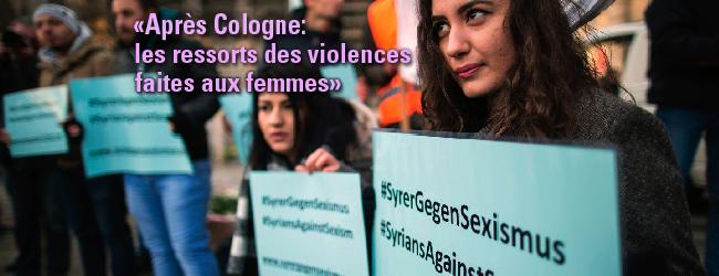 «Après Cologne: les ressorts des violences faites aux femmes»