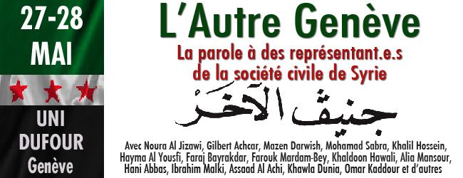 Forum «L'Autre Genève». La parole à des ressortissants de la société civile de Syrie – 27-28 mai, Uni Dufour