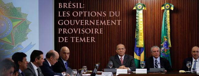 Brésil. Les options et les faiblesses du gouvernement provisoire de Temer