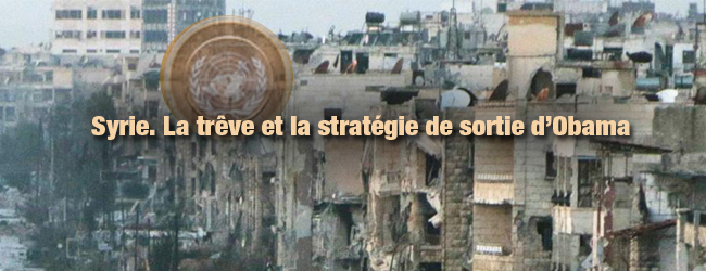 Syrie. La trêve et la stratégie de sortie d'Obama