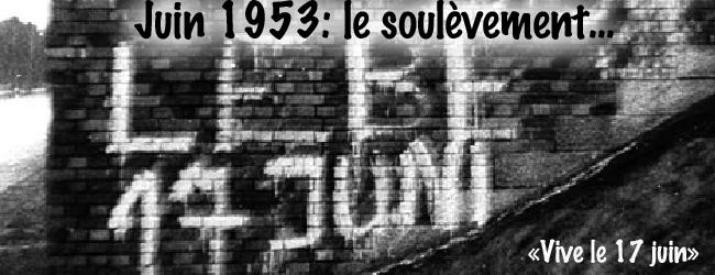 Histoire. Berlin, le soulèvement populaire du 17 juin 1953 (I)