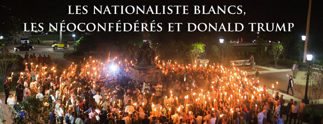 Etats-Unis. Les nationalistes blancs, les néoconfédérés et Donald Trump