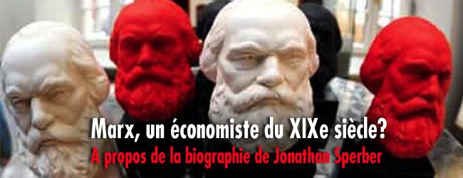 Marx, un économiste du XIXe siècle? A propos de la biographie de Jonathan Sperber
