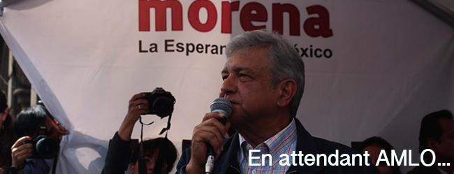 Mexique. En attendant AMLO (I)