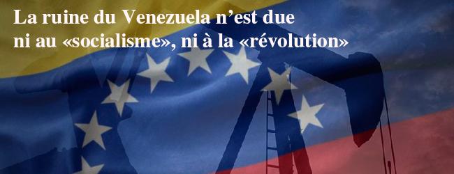 La ruine du Venezuela n'est due ni au «socialisme», ni à la «révolution»