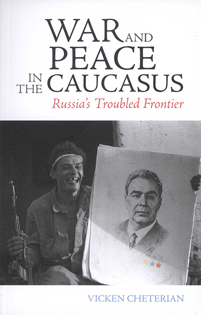 War-and-Peace-in-the-Caucasus-Russias-Troubled-F